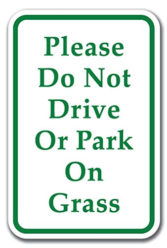 """Please Do Not Drive Or Park On Grass Sign 12"""" X 18"""" Heavy Gauge Aluminum Signs"""