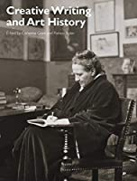 Creative Writing and Art History (Art History Special Issues)