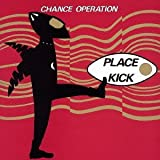 Chance Operation - Place Kick + 1984 [Japan CD] PCD-22352 by Chance Operation (2011-11-02)