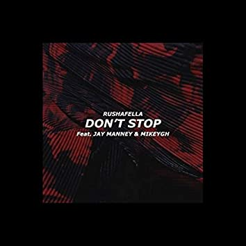 Don't Stop (feat. Jay Manney & MikeyGH)