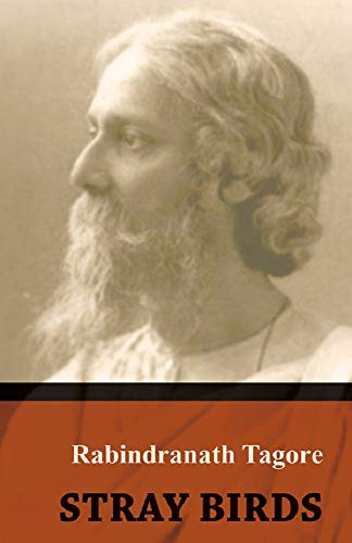 Stray Birds: Rabindranath Tagore (Poetry, Classics, Literature) [Annotated] (English Edition)