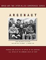 Argonaut: Malta and Yalta, 20 January-11 February 1945 (World War II Inter-Allied Conferences Series)