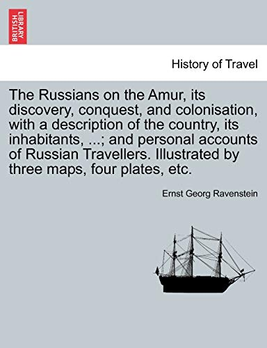 Ravenstein, E: Russians on the Amur, its discovery, conquest
