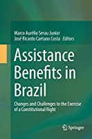 Assistance Benefits in Brazil: Changes and Challenges to the Exercise of a Constitutional Right