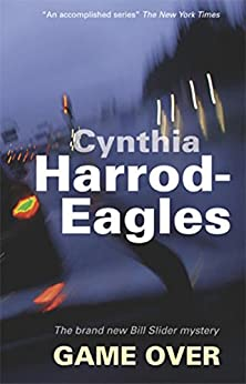 Game Over (Bill Slider Mysteries Book 11) by [Cynthia Harrod-Eagles]