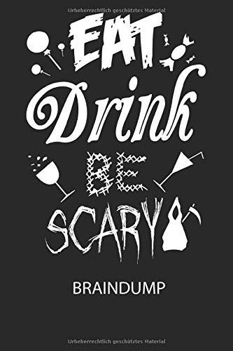 EAT Drink BE SCARY - Braindump: Arbeitsbuch, um Gedanken und Ideen niederzuschreiben - für einen freien Kopf und neue Inspiration!