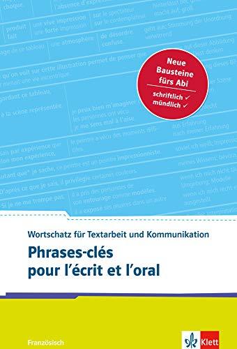 Phrases-clés pour l\'écrit et l\'oral: Französischer Wortschatz für Textarbeit und Kommunikation: Französischer Wortschatz für Textarbeit und Kommunikation. Buch