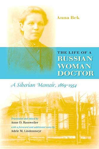 The Life of a Russian Woman Doctor: A Siberian Memoir, 1869-1954