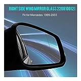 CAIM Verre de rétroviseur latéral Car Right Side Door Wing Miroir en Verre Compatible avec Mercedes W220 1999 2000 2001 2002 2003 2208100321 Remplacement