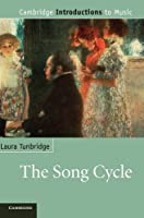 The Song Cycle (Cambridge Introductions to Music)