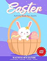 Easter Activity Book for Adults: 96 Activities With Solutions - 24 Word Search - 24 Mandala - 24 Sudoku - 24 Mazes - Large Print