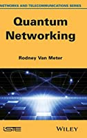 Quantum Networking (Networks and Telecommunications)