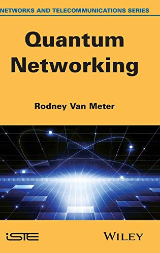 Compare Textbook Prices for Quantum Networking Networks and Telecommunications 1 Edition ISBN 9781848215375 by Van Meter, Rodney