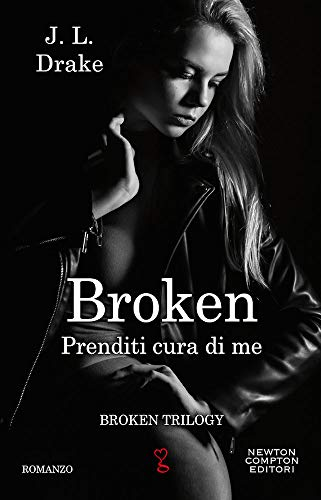 Prenditi cura di me. Broken trilogy