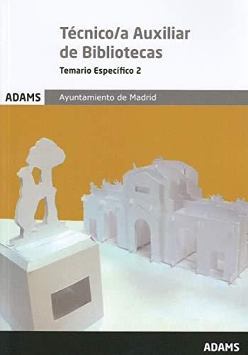 Temario Específico 2 Técnico/a Auxiliar de Bibliotecas Ayuntamiento de Madrid (Temario Específico Técnico/a Auxiliar de Bibliotecas Ayuntamiento de Madrid)