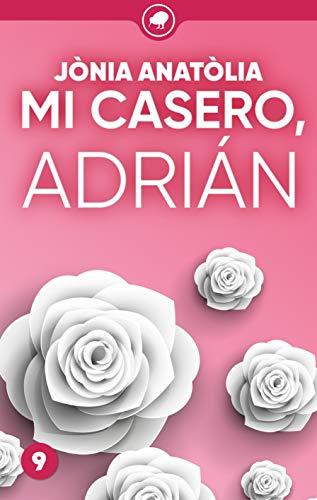 Mi casero, Adrián (Todo saldrá bien nº 9) eBook: Anatòlia, Jònia ...