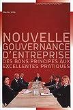 Nouvelle gouvernance d'entreprise - Des bons principes aux excellentes pratiques