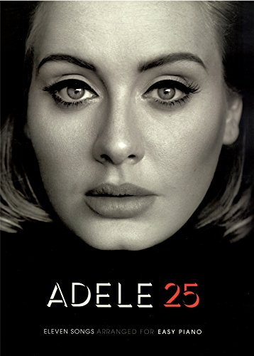 Adele 25 - Easy Piano Songbook für Piano/Vocal/Guitar (PVG) - 11 brandneue Songs von Adele leicht arrangiert für Klavier, Keyboard , Gesang und Gitarre inklusive Hello , I miss you , Love in the dark u.a. [Noten/sheet music]