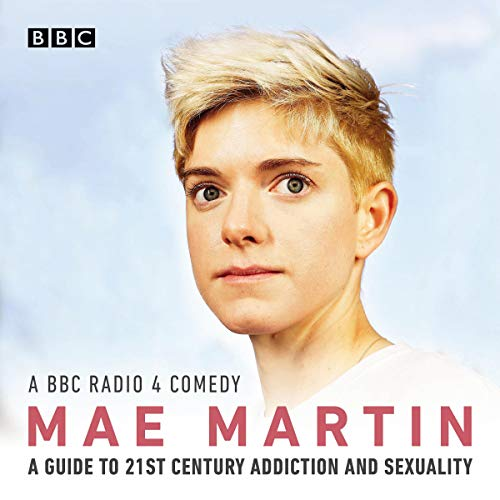 Mae Martin's Guide to 21st Century Addiction and Sexuality audiobook cover art