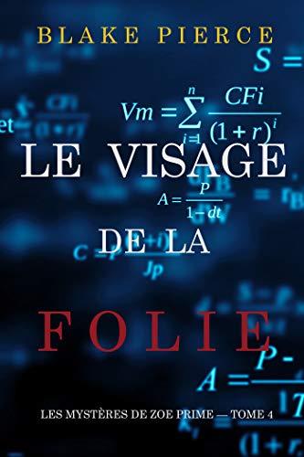 Le Visage de la Folie (Les Mystères de Zoe Prime — Tome 4) (French Edition)