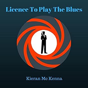 Licence to Play the Blues