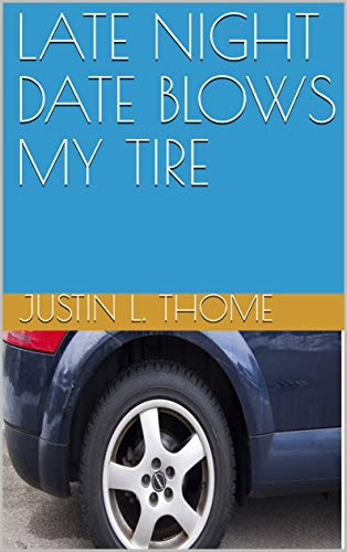 LATE NIGHT DATE BLOWS MY TIRE (English Edition)