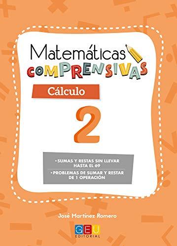Matemáticas comprensivas. Cálculo 2 / Editorial GEU / 1º Primaria / Aprendizaje del cálculo / Recomendado como apoyo (Niños de 6 a 7 años) ✅