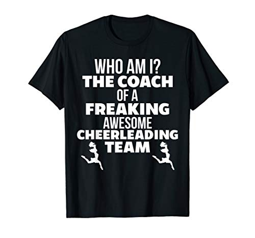 Who Am I? The Coach Of An Awesome Cheerleading Team Gift T-Shirt