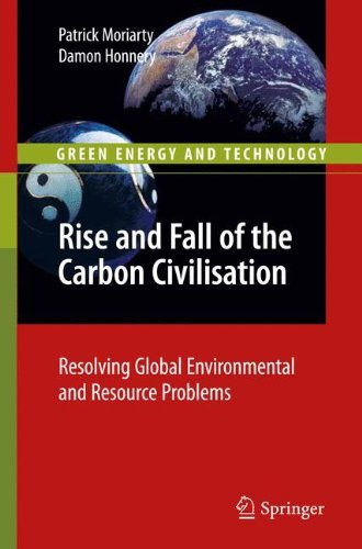 Rise and Fall of the Carbon Civilisation: Resolving Global Environmental and Resource Problems (Green Energy and Technology)
