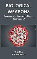 Biological Weapons: Coronavirus, Weapon of Mass Destruction?