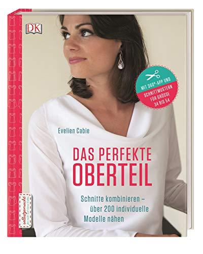 Dorling Kindersley Verlag Das perfekte Oberteil: Schnitte kombinieren Bild