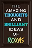 The Amazing Thoughts And Brilliant Ideas Of Roxas: Blank Lined Notebook | Personalized Name Gifts