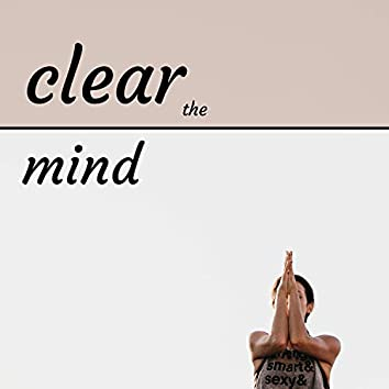 Clear the Mind - Mindfulness Music for Morning Meditation