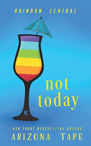Not Today: A Contemporary Lesbian Romance (Rainbow Central, Band 1)