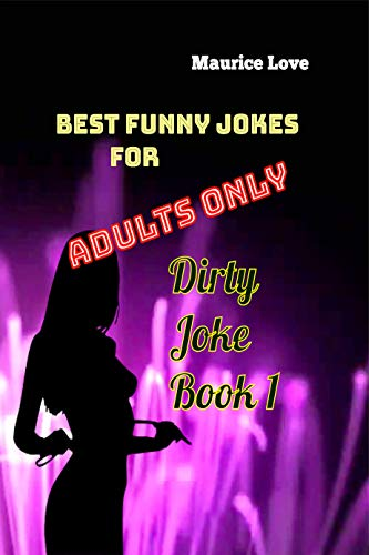 Best Funny Jokes For Adults Only Dirty Joke Book 1 Ebook Love Maurice Amazon In Kindle Store