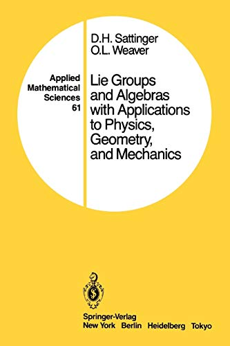 Lie Groups and Algebras with Applications to Physics, Geometry, and Mechanics (Applied Mathematical Sciences (61))