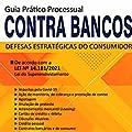 Guia Prático Processual Contra Bancos - Defesas Estratégicas do Consumidor