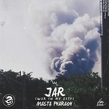 JAR (WAR IN MY CITY)