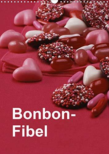 Bonbon-Fibel (Wandkalender 2021 DIN A3 hoch)
