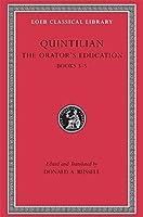 The Orator's Education, Volume II: Books 3–5 (Loeb Classical Library)
