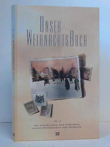 Unser Weihnachtsbuch Nr. 1 Mit Geschichten und Gedichten, echten Briefmarken und Stempeln.
