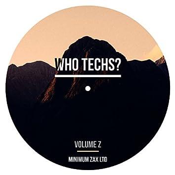 Who Techs? Volume Z