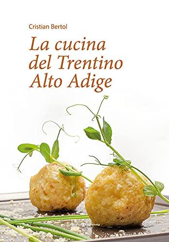 La cucina del Trentino Alto Adige