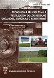 Tecnologías aplicables a la reutilización de los residuos orgánicos, agrícolas o alimentarios (Congresos y Cursos)
