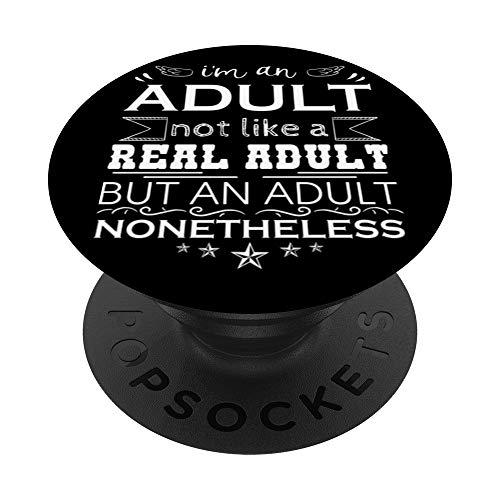 Soy un adulto pero no un adulto de verdad Regalo de humor pa PopSockets PopGrip: Agarre intercambiable para Teléfonos y Tabletas