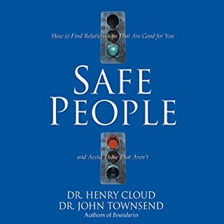 Safe People: How to Find Relationships That Are Good for You and Avoid Those That Aren't cover art