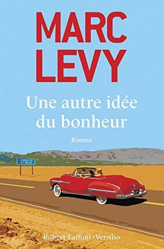 Une autre idée du bonheur de LEVY, Marc (2014) Broché