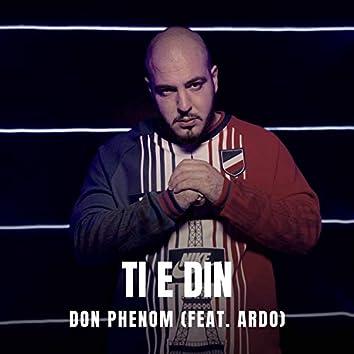 Ti E Din (feat. Ardo)