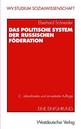 Das politische System der Russischen Föderation. Eine Einführung (wv studium (187), Band 187)