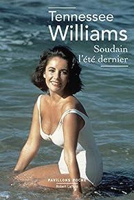 Soudain l'été dernier par Tennessee Williams